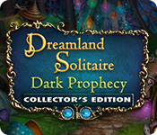 Dreamland Solitaire: Dark Prophecy Collector's Edition