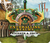 The Enthralling Realms: Knights & Orcs